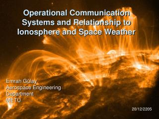 Operational Communication Systems and Relationship to Ionosphere and Space Weather