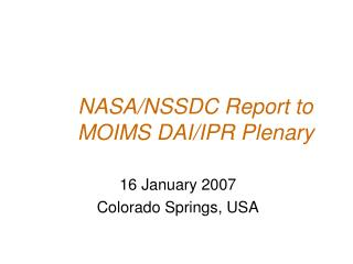 NASA/NSSDC Report to MOIMS DAI/IPR Plenary