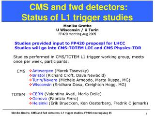 CMS and fwd detectors: Status of L1 trigger studies