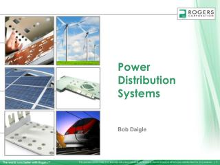 Power Distribution Systems Bob Daigle