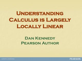 Understanding Calculus is Largely Locally Linear
