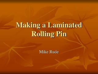 Making a Laminated Rolling Pin