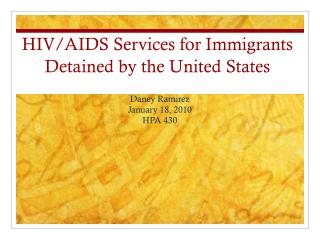 HIV/AIDS Services for Immigrants Detained by the United States