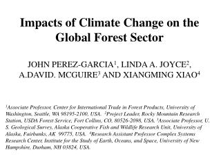 Impacts of Climate Change on the Global Forest Sector JOHN PEREZ-GARCIA 1 , LINDA A. JOYCE 2 ,