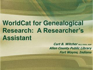 WorldCat for Genealogical Research:  A Researcher's Assistant