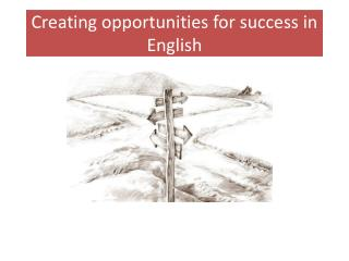 Creating opportunities for success in English