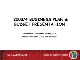 2003/4 BUSINESS PLAN & BUDGET PRESENTATION