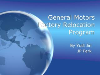 General Motors Factory Relocation Program
