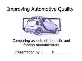 Improving Automotive Quality