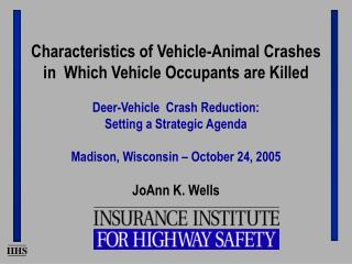 Characteristics of Vehicle-Animal Crashes in  Which Vehicle Occupants are Killed
