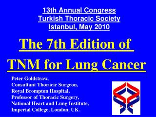 13th Annual Congress Turkish Thoracic Society Istanbul, May 2010
