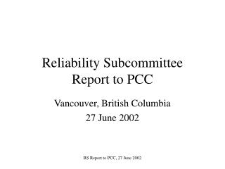 Reliability Subcommittee  Report to PCC