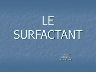 LE SURFACTANT