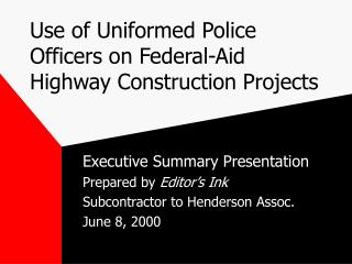 Use of Uniformed Police Officers on Federal-Aid Highway Construction Projects