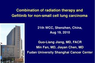 21th WCC, Shenzhen, China,  Aug 19, 2010 Guo-Liang Jiang, MD, FACR Min Fan, MD, Jiayan Chen, MD