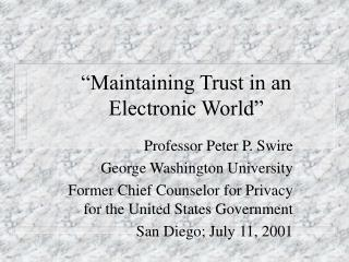 """Maintaining Trust in an Electronic World"""