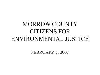MORROW COUNTY CITIZENS FOR ENVIRONMENTAL JUSTICE