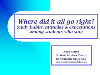 Where did it all go right? Study habits, attitudes & expectations among students who stay