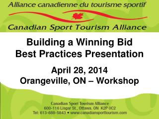 Building a Winning Bid Best Practices Presentation April 28, 2014 Orangeville, ON – Workshop