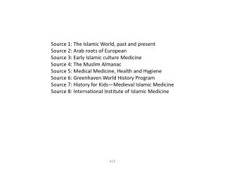 Source 1: The Islamic World, past and present Source 2: Arab roots of European