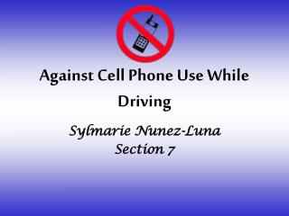 Against Cell Phone Use While Driving
