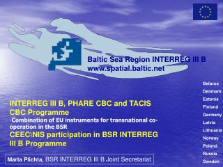 INTERREG III B, PHARE CBC and TACIS CBC Programme