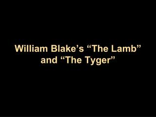 "William Blake's ""The Lamb"" and ""The Tyger"""