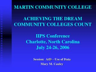 Session:  AtD – Use of Data Mary M. Cauley