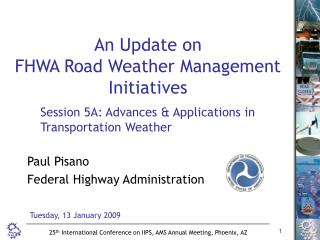 An Update on FHWA Road Weather Management Initiatives