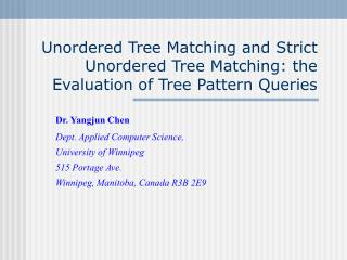 Unordered Tree Matching and Strict Unordered Tree Matching: the Evaluation of Tree Pattern Queries