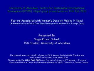 Presented By: Yagya Prasad Subedi PhD Student, University of Aberdeen