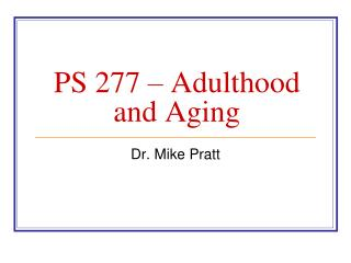 PS 277 – Adulthood and Aging