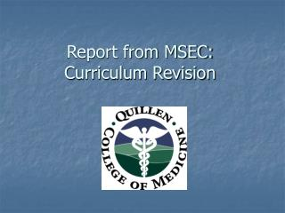 Report from MSEC: Curriculum Revision