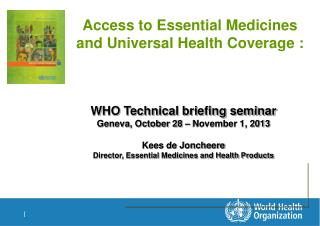 Access to Essential Medicines and Universal Health Coverage :