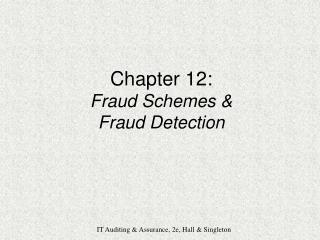 Chapter 12: Fraud Schemes   Fraud Detection