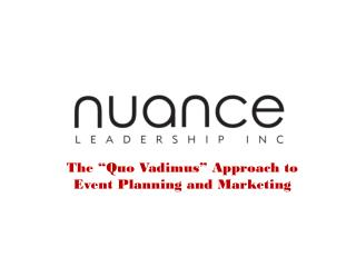"The ""Quo Vadimus"" Approach to Event Planning and Marketing"