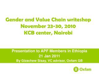 Gender and Value Chain writeshop November 23-30, 2010 KCB center, Nairobi