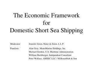 The Economic Framework                    for                                          Domestic Short Sea Shipping