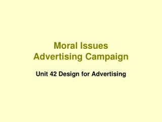 Moral  Issues Advertising Campaign