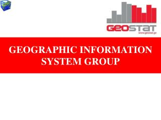 GEOGRAPHIC INFORMATION  SYSTEM GROUP