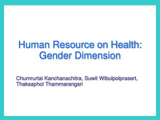Human Resource on Health: Gender Dimension