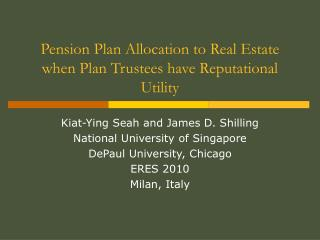 Pension Plan Allocation to Real Estate when Plan Trustees have Reputational Utility