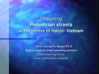 Designing  Pedestrian streets  in the centre of Hanoi- Vietnam