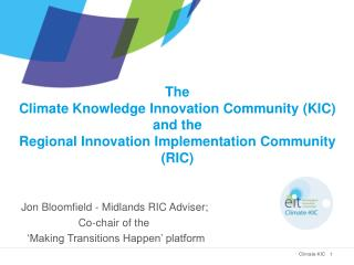 Jon Bloomfield - Midlands RIC Adviser;                     Co-chair of the