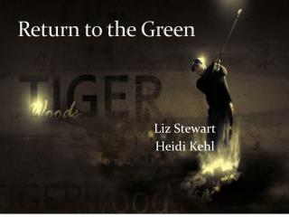 Return to the Green