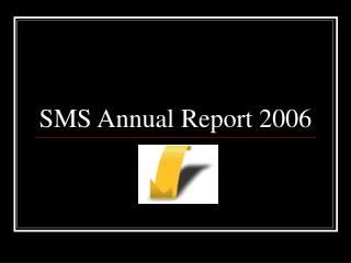SMS Annual Report 2006