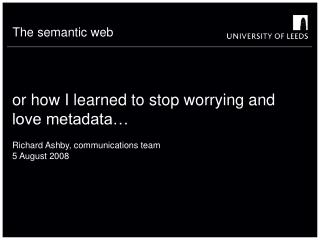 or how I learned to stop worrying and love metadata…