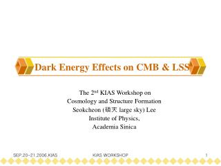 Dark Energy Effects on CMB & LSS