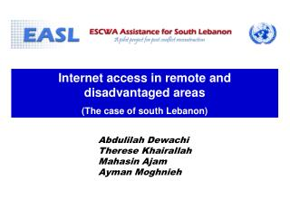 Internet access in remote and disadvantaged areas (The case of south Lebanon)