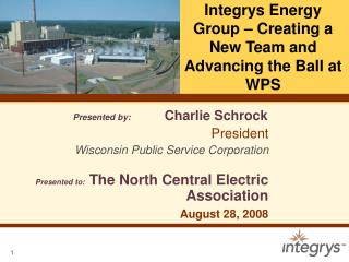 Integrys Energy Group   Creating a New Team and Advancing the Ball at WPS
